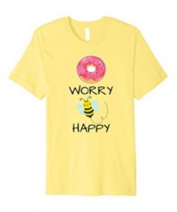 Donut worry, bee happy t-shirt
